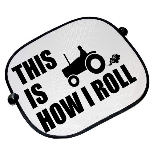 This is How I Roll - Tractor Funny Car Sun Shades - 45cm x 36cm